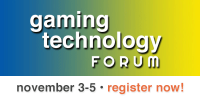 Gaming Technology Forum - Register Now!